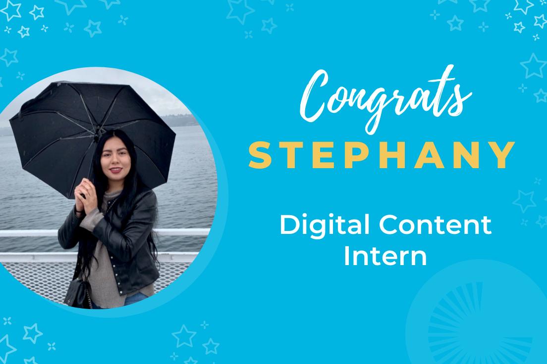 Congrats Stephany Digital Content Intern
